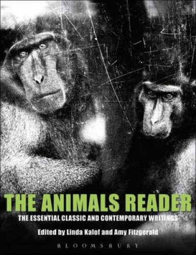 The Animals Reader: The Essential Classic and Contemporary Writings.