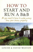 How to Start and Run a B and B