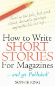How to Write Short Stories for Magazines