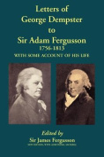 Letters of George Dempster to Sir Adam Fergusson, 1756-1813