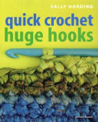 Quick Crochet Huge Hooks