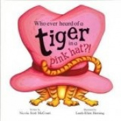 Who Ever Heard of a Tiger in a Pink Hat?