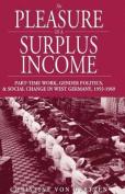 The Pleasure of a Surplus Income