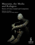 Museums, the Media and Refugees