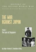 The War Against Japan: v. I