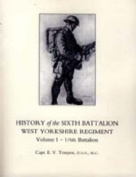 History of the Sixth Battalion West Yorkshire Regiment. Vol 1 - 1/6th Battalion