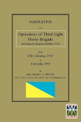 NARRATIVE OF THE OPERATIONS OF THE THIRD LIGHT HORSE BRIGADE (Including the Egyptian Rebellion 1919) 27th October,1917 to 11th July, 1919