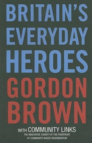 BritaIn's Everyday Heroes by Gordon Brown.