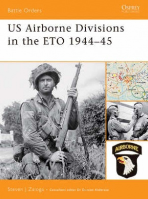 US Airborne Divisions in the Eto 1944-45 (Battle Orders S.)