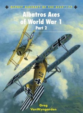 Albatros Aces of World War 1 Part 2: v. 2 (Aircraft of the Aces)