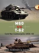 M60 Vs. T-62