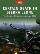 Certain Death in Sierra Leone -ýthe SAS and Operation Barras 2000
