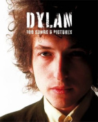Dylan: 100 Songs and Pictures