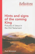 Hints and Signs of the Coming King