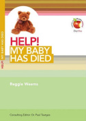 Help! My Baby Has Died