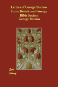 Letters of George Borrow Tothe British and Foreign Bible Society