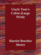 Uncle Tom's Cabin [Large Print]