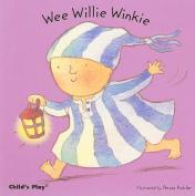 Wee Willie Winkie (Baby Board Books) [Board book]