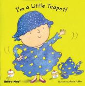 I'm a Little Teapot (Baby Board Books) [Board book]
