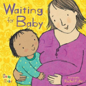 Waiting for Baby (New Baby) [Board book]