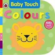 Baby Touch Colours (Baby Touch) [Board book]