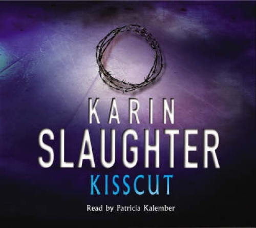 Kisscut: (Grant County series 2) (Grant County) [Audio] by Karin Slaughter.