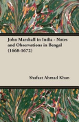 John Marshall In India - Notes and Observations in Bengal
