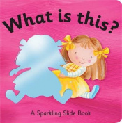 What is This? (Sparkling Slide Books) [Board book]