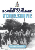 Heroes of Bomber Command - Yorkshire