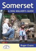 Somerset a Dog Walker's Guide