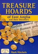 Treasure Hoards of East Anglia
