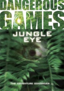 Jungle Eye! (Dangerous Games)