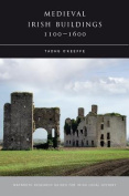 Medieval Irish Buildings, 1100 - 1600