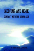 Mediums and More