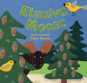 Elusive Moose [Board Book]