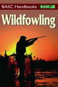 Wildfowling (BASC Handbooks)