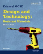 Edexcel GCSE Design and Technology Resistant Materials Student book