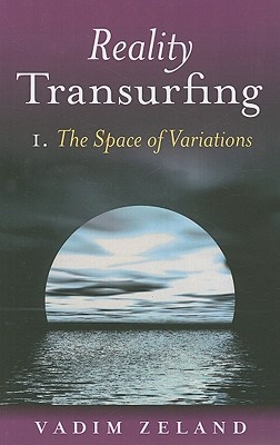 Reality Transurfing 1: The Space of Variations (Reality Transurfing)