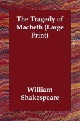 The Tragedy of Macbeth [Large Print]