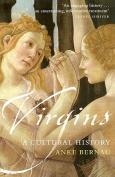 Virgins: a Cultural History