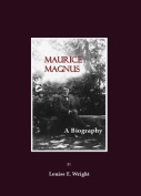 Maurice Magnus: A Biography
