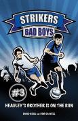 Bad Boys (Strikers)