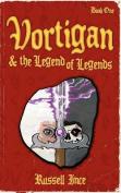 Vortigan and the Legend of Legends