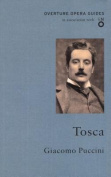 Tosca (Overture Opera Guides in Association with the English National Opera