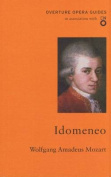 Idomeneo (Overture Opera Guides in Association with the English National Opera
