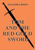 Tom and the Red Gold Sword