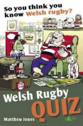 So You Think You Know Welsh Rugby?