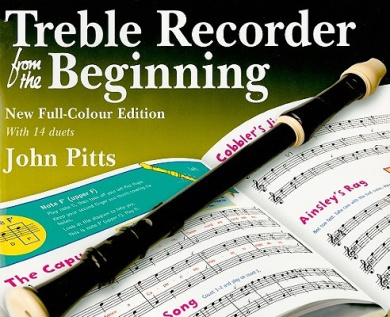 John Pitts: Treble Recorder From The Beginning - Pupil Book (Revised Full-Colour Edition)