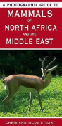A Photographic Guide to Mammals of North Africa and the Middle East