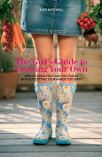 The Girl's Guide to Growing Your Own